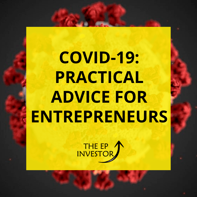 Covid-19: Practical Advice for Entrepreneurs